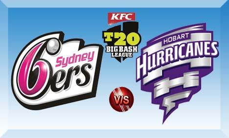 Sydney Sixers vs Hobart Hurricanes KFC Big Bash T20 Match Live Streaming
