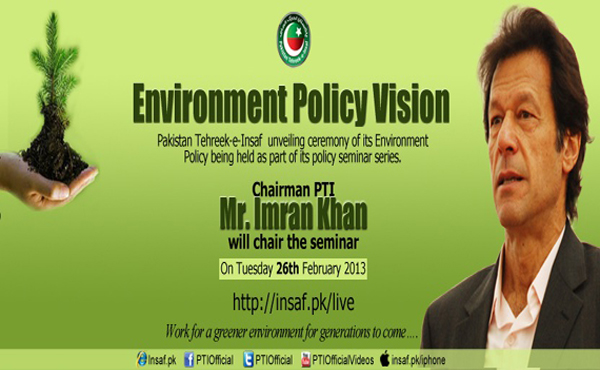 PTI Unveiling Environmental Policy on 26th February 2013
