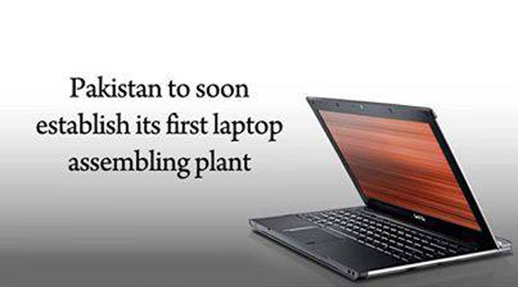 Pakistan to establish its first Laptop assembly plant