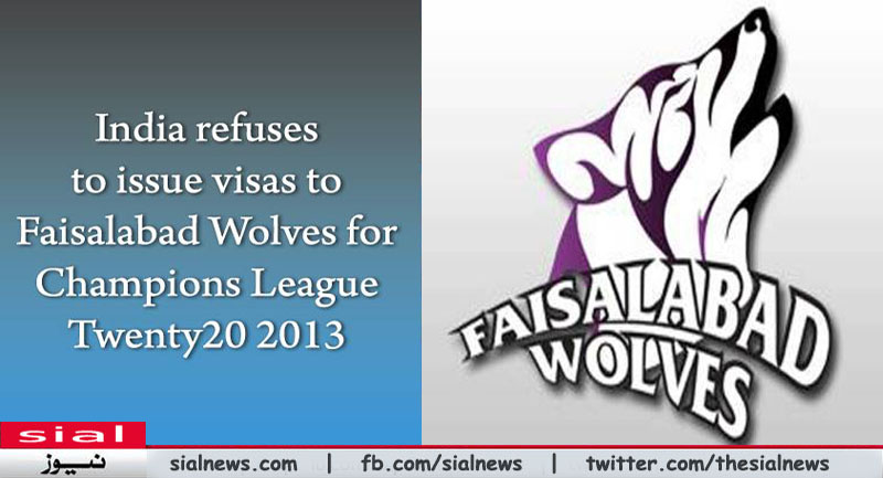 India refuses to issue visas for Faisalabad Wolves