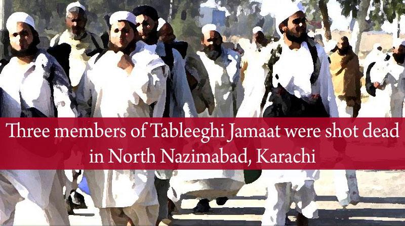 Three member of Tableeghi Jamaat were shot dead in Karachi