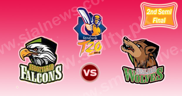 Abbottabad Falcons vs Faisalabad Wolves 2nd Semi Final Faysal Bank T20 Cup Live 15th Feb 2014