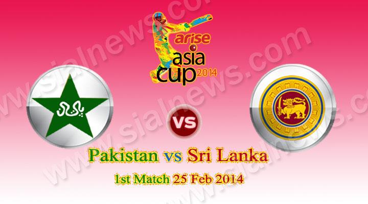 Asia Cup 1st Match Live: Pakistan vs Sri Lanka at Fatullah on 25 Feb 2014