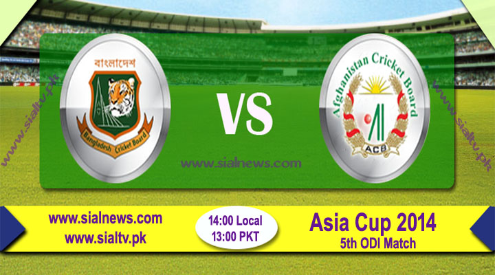 Bangladesh vs Afghanistan 5th Match Live Score, Stream & Updates – Asia Cup 2014