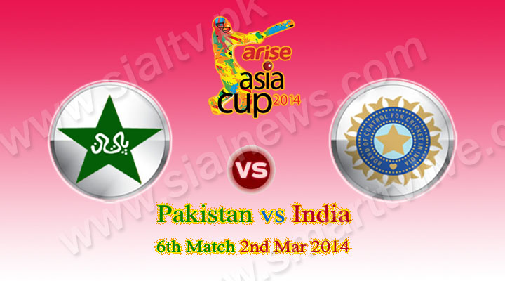 Asia Cup: Pakistan vs India ODI Match Live Streaming 2 March 2014