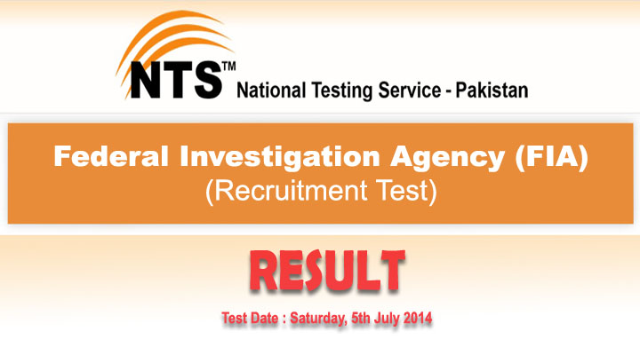 Federal Investigation Authority (FIA) NTS Test 5th July Result 2014 announced