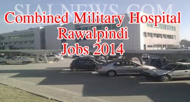 Combined Military Hospital Rawalpindi Jobs 2014