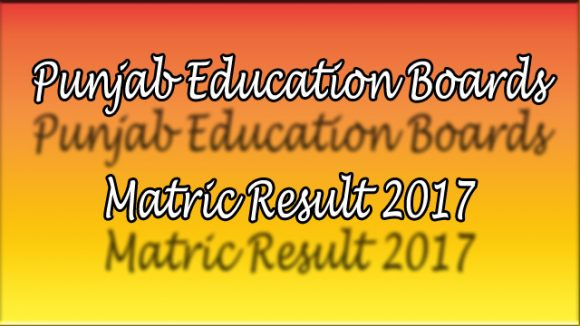 All Punjab Boards Matric Result 2017