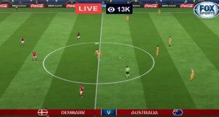 Live Football World Cup 2018: Denmark vs Australia Live Streaming | Fox Sports Live 21st June 2018 Today Match Online